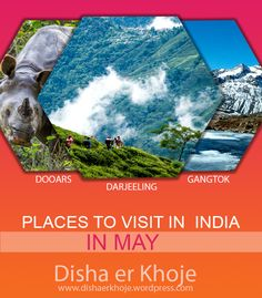 PLACE TO VISIT IN INDIA IN THIS MAY WITH DISHA ER KHOJE  19TH MAY 5 DAYS DARJEELING PACKAGE, RATE 4,700/- ONLY 20TH MAY 5 DAYS DOOARS PACKAGE, RATE 5,900/- ONLY 23RD MAY 8 DAYS GANGTOK AND DARJEELING PACKAGE, RATE 8,300/- ONLY