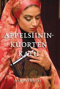 Appelsiininkuorten katu, Ayad Akhtar.  Nuoren muslimipojan kasvutarina on elämänmakuinen kuvaus islamilaisen ja länsimaisen kulttuurin törmäyksestä, uskosta, identiteetistä ja rakkauden voimasta.