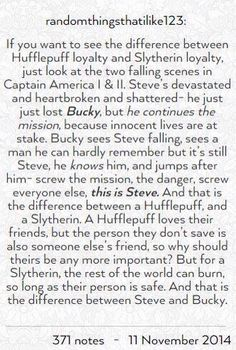 Hufflepuff loyalty vs Slytherin loyalty as told using Steve and Bucky.