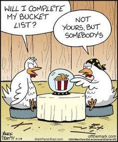 Funeral Funnies-  Chicken Bucket List. http://www.thefuneralsource.org/tfs006.html