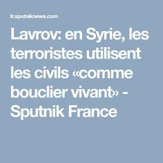 Lavrov: en Syrie, les terroristes utilisent les civils «comme bouclier vivant» - Sputnik France