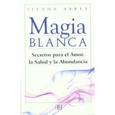 Magia Blanca: Secretos para el Amor, la Salud y la Abundancia Levis, Products, World, Spell Books, Tarot Spreads, The Conjuring, Big Books, Gadget