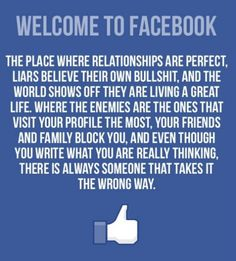 Where relationships are perfect, liars believe their own bullshit, and the world shows off they are living a great life.