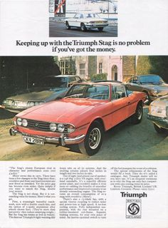 1974 Triumph Stag - Keeping up with the Triumph Stag is no problem if you've got the money - Original Ad Motorcycle Wheels, Car Wheels, Vintage Motorcycles, Cars And Motorcycles, Classic Motors, Classic Cars, British Sports Cars, British Car, Mustang Wheels