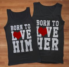 Born to Love Her Born to Love Him Couples Tank Top by Sarimbittees, $37.00