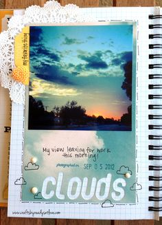 Clouds-love this! : scalloped paper or doily; pic of you looking at the clouds at sunset ; making a wish