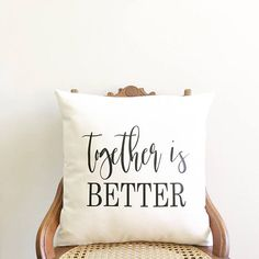 together is better....... This beautiful pillow cover is made with natural cotton canvas fabric on the front and back with an added together is better quote. The quote is done in black lettering and applied by heat press. This darling farmhouse cover will certainly add farmhouse charm to any room in your home!! Pillow form not included. Envelope closure on the reverse side. All seams have been professionally serged. spot clean only and iron, if needed, on reverse side. TO SEE ALL...
