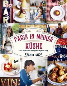 Rachel Khoo - Paris in meiner Küche