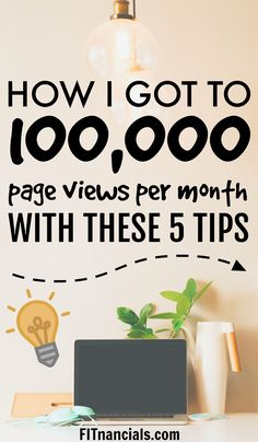 How I Got To 100,000 Page Views Per Month With These 5 Tips via @fitnancials