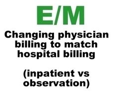 Changing Observation or Inpatient CPT® Codes To Match Hospital Billing