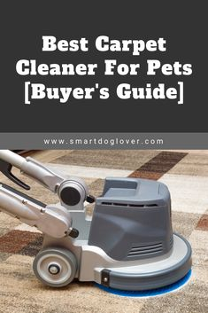 Best Carpet Cleaner for Pets – Buyer's Guide - Top Trends Car Carpet Cleaner, Pet Carpet Cleaners, Diy Cleaners, Deep Carpet Cleaning, Carpet Cleaning Machines, How To Clean Carpet, Cleaning Tips, Cleaning Supplies, Dye Carpet