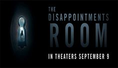 The Disappointments Room : In Theatres : 9th, September 2016 (USA). Director : D.J. Caruso. Cast : Kate Beckinsale, Lucas Till, Mel Raido, Gerald McRaney, [...]