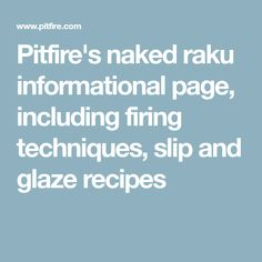 Pitfire's naked raku informational page, including firing techniques, slip and glaze recipes