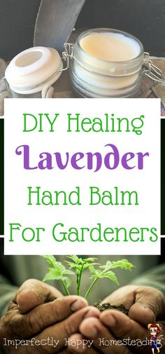 DIY Healing Lavender Hand Balm for Gardeners. The perfect salve with essential oils for dry hands.