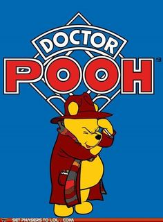 Doctor Pooh.... I'm serious guys....