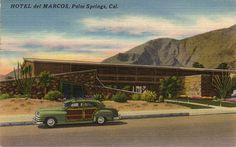 """Hotel Del Marcos  225 W. Baristo Road  Designed by William Cody, circa 1947.  """"Beautiful ultra-modern, deluxe apartments and studio room, air-conditioned. Quiet surroundings and wind free. Heated and filtered swimming pool. Winter and summer rates."""""""