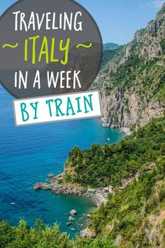 Traveling Italy in a Week by Train