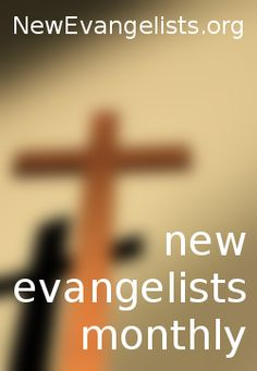New Evangelists Monthly - January 2017, Issue #49 - https://www.convertjournal.com/2017/01/new-evangelists-monthly-january-2017-issue-49/