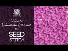 How to Crochet the Tunisian Crochet Seed Stitch