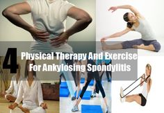 4 Physical Therapy And Exercise For Ankylosing Spondylitis | http://www.findarthritistreatment.com/physical-therapy-and-exercise-for-ankylosing-spondylitis/