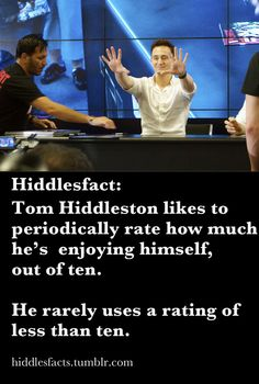On particularly dull days, Tom Hiddleston rates his fun levels at 9.5 out of 10.
