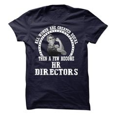 All Women Are Created Equal Then A Few Become Hr Director T-Shirt, Hoodie HR Director