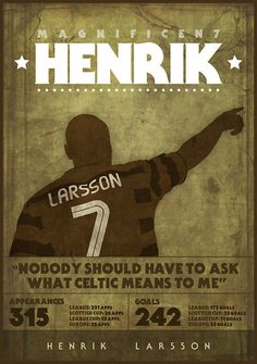 The Best: Henrik Larsson! Retro Football, Vintage Football, Football Soccer, Soccer Art, Soccer Poster, Glasgow Green, Old Firm, Celtic Fc, Manchester United Football