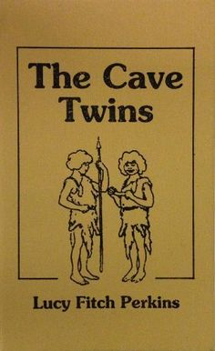 The Cave Twins by Lucy Fitch Perkins,