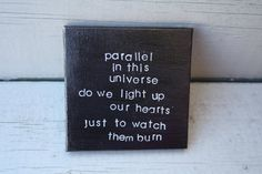 """x canvas painted black with lyrics to the Heffron Drive song """"Parallel"""" printed in white. Quote Canvas, Kendall Schmidt, Big Time Rush, Love Me Quotes, Hopeless Romantic, My Chemical Romance, Song Lyrics, Bands, Belt"""