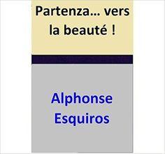 Partenza... vers la beauté ! eBook: Achille Essebac: Amazon.fr: Boutique Kindle