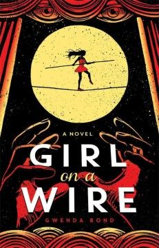 Girl on a wire : a novel by Gwenda Bond.  Click the cover image to check out or request the science fiction and fantasy kindle.