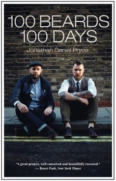 100 Beards 100 Days is super-talented photographerJonathan Daniel Pryce'samazing new beard-inspired street style book.