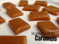 Carmels -  1 cup butter  2 1/4 cup brown sugar  1 cup light corn syrup  1 - 14 ounce can sweetened condensed milk  1 teaspoon vanilla