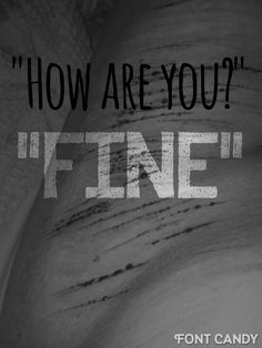 """""""fine"""" I hate worrying people, so I never say anything even if I'm falling apart inside. Even if I want to run home and cut that right that second. Dark Quotes, Emo Quotes, Qoutes, Depression Quotes, Depression Help, Im Falling Apart, Cant Take Anymore, I Cant Help It, Lost Soul"""