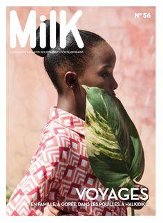 MilK 56 : VOYAGES Le nouveau MilK est en kiosque ! Au sommaire ?