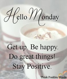 Hello Monday Inspirations - Hello Monday Inspirations Source by ZeLenka_O Monday Morning Quotes, Happy Monday Quotes, Good Monday Morning, Monday Motivation Quotes, Monday Humor, Positive Motivation, Monday Greetings, Good Morning Greetings, Good Morning Wishes