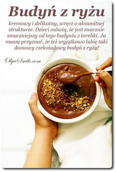 Budyń Z Ryżu - Przepis Olgi Smile Sweet Recipes, Vegan Recipes, Cooking Recipes, Cooking Time, Healthy Sweets, Healthy Cooking, Healthy Snacks, Helathy Food, Creative Food