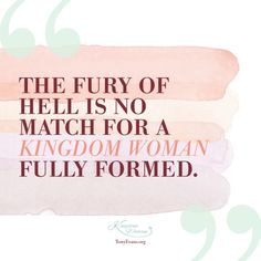 The fury of hell is no match for a Kingdom Woman fully formed. - Tony Evans and Chrystal Evans Hurst Men Quotes, Bible Verses Quotes, Daily Quotes, Kingdom Woman, Tony Evans, Inspirational Verses, Daughters Of The King, Prayer Cards, Adventure Quotes