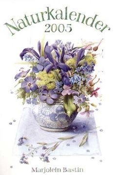 Naturkalender 2005. von Marjolein Bastin https://www.amazon.de/dp/3784332757/ref=cm_sw_r_pi_dp_x_BU0zzbC0SNZXE