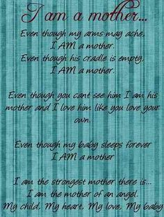 I am the strongest mother there is.... mother of a beautiful angel baby boy.