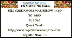 CS AGRI KING CALL: SELL CARDAMOM MAR BELOW 1460  TG 1400  SL 1540 Quick Trial- http://www.capitalstars.com/free-trial Register Now...!!!