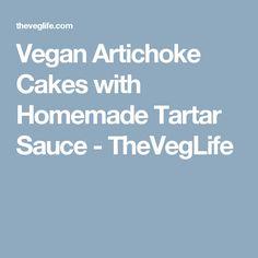 Vegan Artichoke Cakes with Homemade Tartar Sauce - TheVegLife