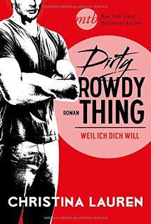 Merlins Bücherkiste: [Rezension] Dirty Rowdy Thing - Christina Lauren #Buchtipp #Empfehlung