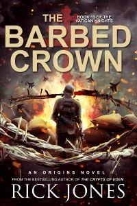 THRILLER SPOTLIGHT: THE BARBED CROWN BY RICK JONES @RIKSTER7033