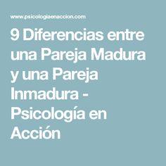 9 Diferencias entre una Pareja Madura y una Pareja Inmadura - Psicología en Acción