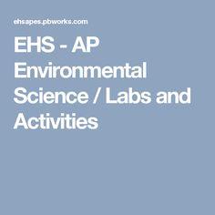 EHS - AP Environmental Science / Labs and Activities Ap Environmental Science, Science Labs, Activities