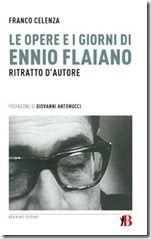 Le opere e i giorni di Ennio Flaiano: Ritratto d'autore - Franco Celenza