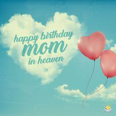Happy Birthday in Heaven, Mom Happy Heavenly Birthday Dad, Birthday In Heaven Quotes, Mom In Heaven Quotes, Happy Birthday Mom Quotes, Heaven Poems, Happy Birthday Mother, Birthday Wishes For Mom, Birthday Wishes Quotes, Happy Birthday Messages