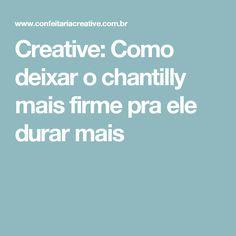 Creative: Como deixar o chantilly mais firme pra ele durar mais