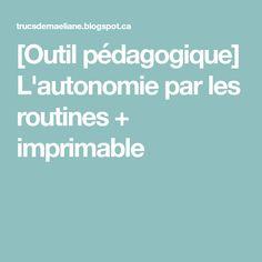 [Outil pédagogique] L'autonomie par les routines + imprimable Montessori, Routine Printable, Teacher Tools, Children, Psychology